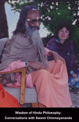 Wisdom of Hindu Philosophy: Conversations with Swami Chinmayananda  by  Nancy Freeman Patchen