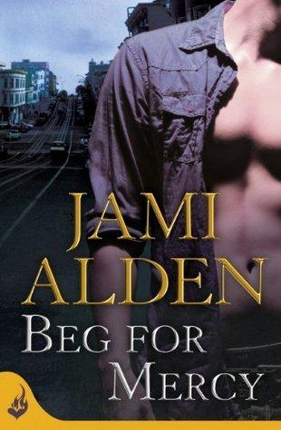 Beg For Mercy (Dead Wrong, #1) Jami Alden