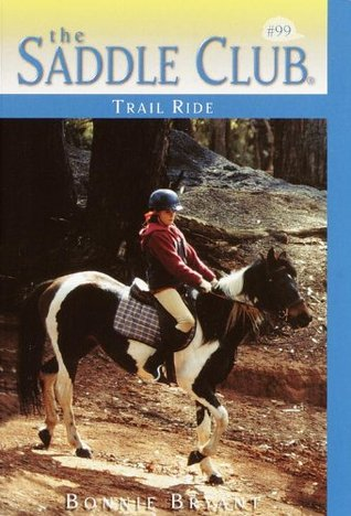 Trail Ride (Saddle Club, #99)  by  Bonnie Bryant