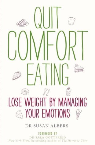 Quit Comfort Eating: Lose weight managing your emotions by Susan Albers