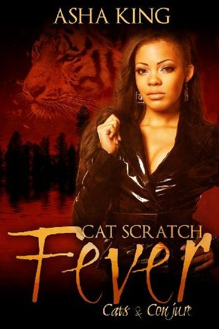 Cat Scratch Fever  by  Asha King