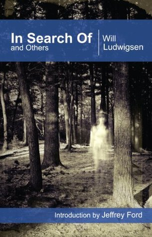 In Search Of and Others Will Ludwigsen