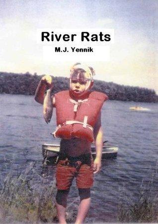 River Rats  by  MJ Yennik