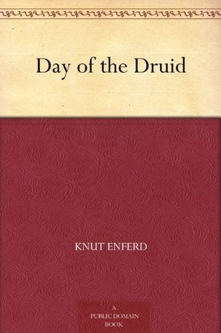 Day of the Druid  by  Knut Enferd