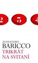 Trikrát na svitaní Alessandro Baricco