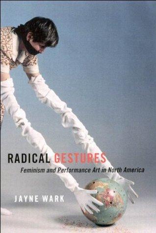 Radical Gestures Jayne Wark