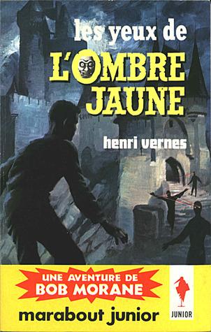 Les yeux de lOmbre Jaune (Bob Morane #57) Henri Vernes