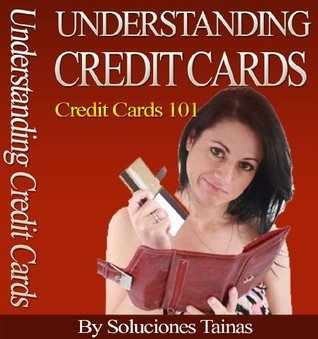 Understanding Credit Cards and Credit Services (Credit Management 101) Soluciones Tainas