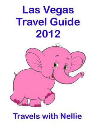 Las Vegas Travel Guide 2012 Nellie