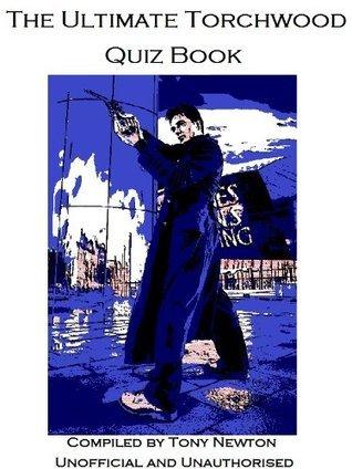 The Ultimate Torchwood Quiz Book Tony Newton