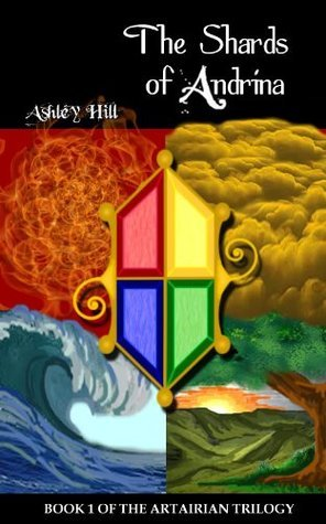 The Shards of Andrina (Book 1 of the Artairian Trilogy)  by  Ashley Hill