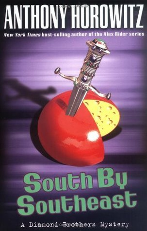 South  by  Southeast (Diamond Brothers, #3) by Anthony Horowitz