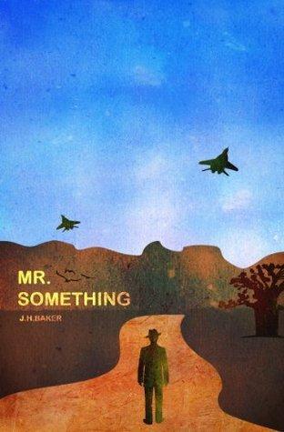 Mr. Something J. H. Baker