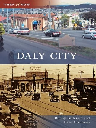 Daly City, California (Then and Now)  by  Bunny Gillespie