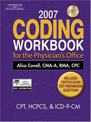 2007 Coding Workbook For The Physicians Office Alice Covell