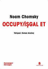 Occupy / İşgal Et Noam Chomsky