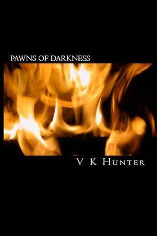 Pawns of Darkness  by  V.K. Hunter