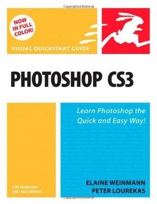 Photoshop CS4, Volume 1: Visual QuickStart Guide Elaine Weinmann