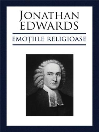 Emoțiile Religioase  by  Jonathan Edwards