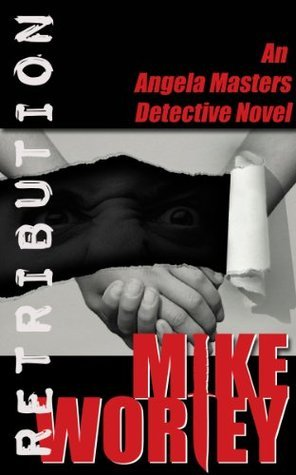 Retribution (An Angela Masters Detective Novel) Mike  Worley