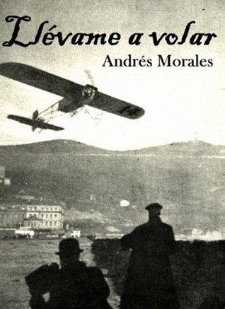 Llévame a volar Andrés Morales