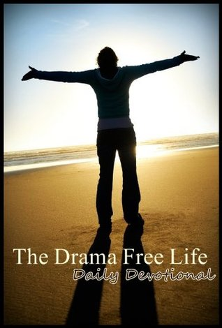 The Drama Free Life: Daily Devotional  by  Aimee Colbert