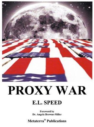 Proxy War (Phantom War Trilogy), Volume 1 E.L. Speed