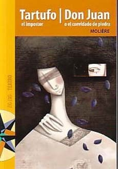 Tartufo El Impostor / Don Juan o El convidado de piedra  by  Molière