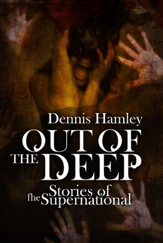 Out of the Deep: Stories of the Supernatural  by  Dennis Hamley