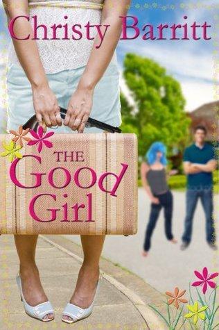 The Good Girl  by  Christy Barritt