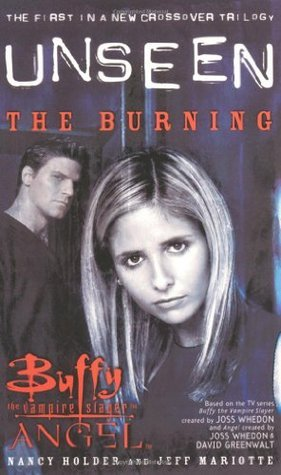 Unseen: The Burning (Buffy the Vampire Slayer Angel Unseen) (Bk. 1)  by  Jeffrey J. Mariotte