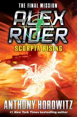Scorpia Rising: An Alex Rider Misson  by  Anthony Horowitz