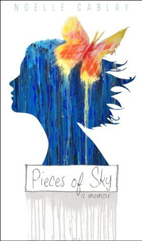 Pieces of Sky: a memoir Noelle Cablay
