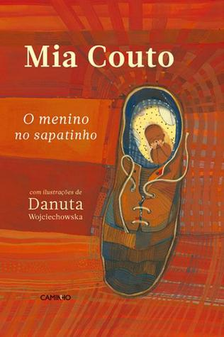O Menino no Sapatinho  by  Mia Couto