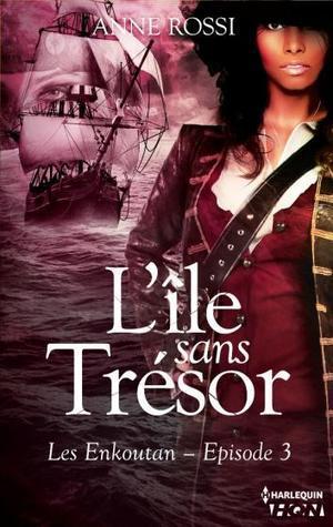 LÎle sans trésor (Les Enkoutan, #3)  by  Anne Rossi