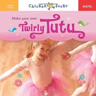 Make Your Own Twirly Tutu  by  Klutz