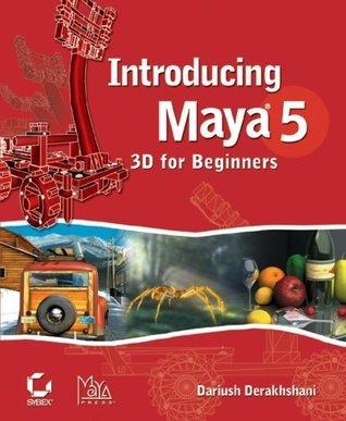 Introducing Maya 5: 3D for Beginners Dariush Derakhshani