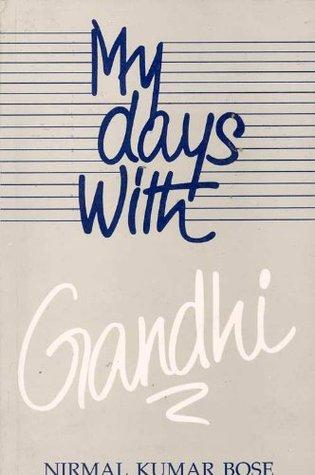 My Days with Gandhi Nirmal Kumar Bose