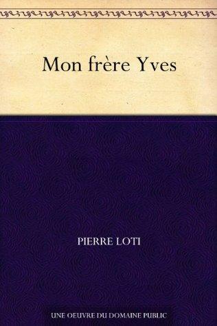 Mon frère Yves  by  Pierre Loti