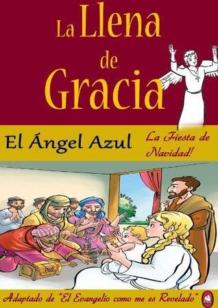 La Llena de Gracia: El Ángel Azul  by  Lamb Books