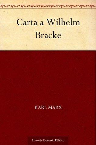 Carta a Wilhelm Bracke  by  Karl Marx