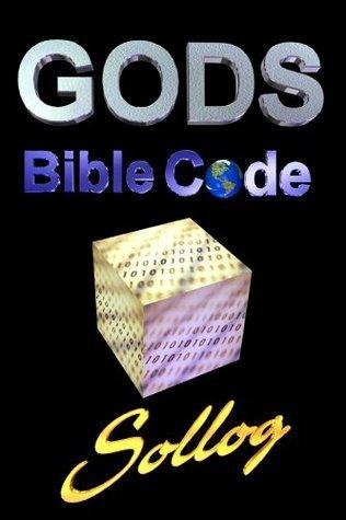 Gods Bible Code ELS Equidistant Letter Spacing  by  Rabbi Sollog by Sollog Adoni