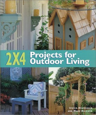 2 X 4 Projects For Outdoor Living  by  Stevie Henderson