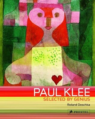 Paul Klee: Selected Genius by Roland Doschka