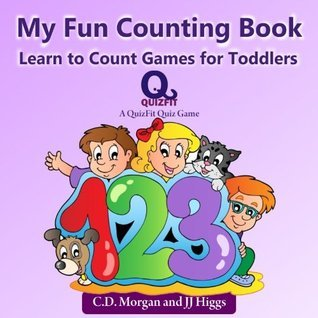 My Fun Counting Book: Learn to Count Games for Toddlers C.D. Morgan