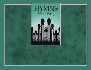 Hymns Made Easy  by  The Church of Jesus Christ of Latter-day Saints