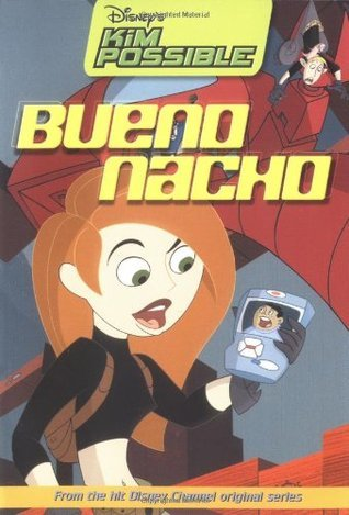 Bueno Nacho (Disneys Kim Possible, #1)  by  Kiki Thorpe