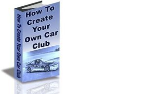 How to Create a Car Club and Then Profit From It  by  Stacy Koo
