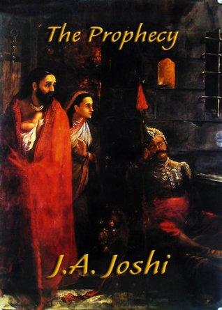 The Prophecy J.A. Joshi