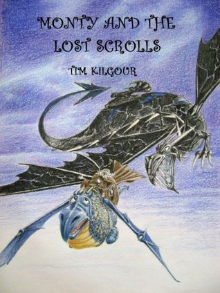 Monty and the Lost Scrolls  by  Tim Kilgour